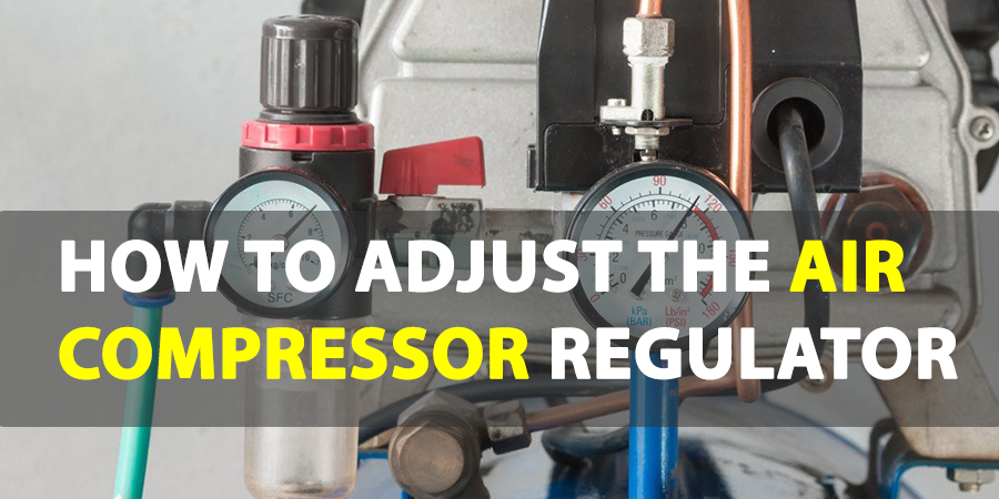 How to adjust the Air compressor regulator