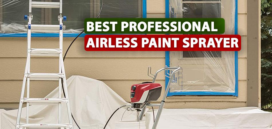 Best Professional Airless Paint Sprayer