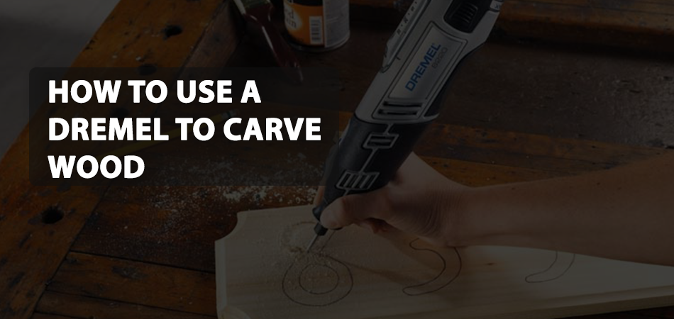 How-to-Use-a-Dremel-to-Carve-Wood