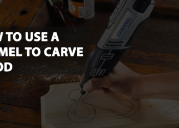 How to Use a Dremel to Carve Wood