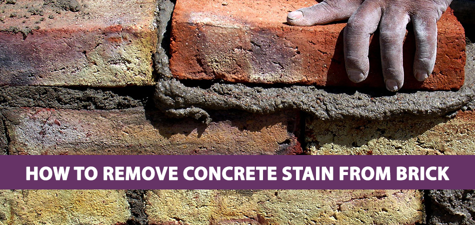 How to Remove Concrete Stain From Brick 2021 1